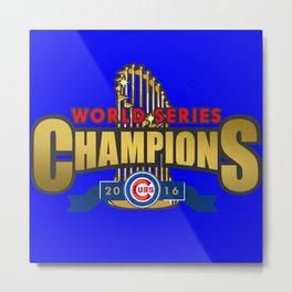 Cubs World Series Winner 2016 Metal Print