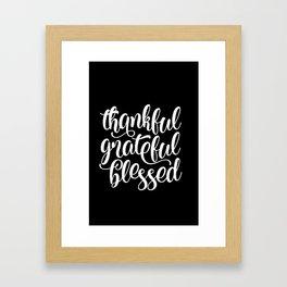 Thankful Grateful Blessed Framed Art Print