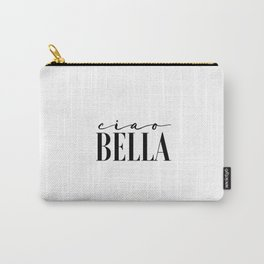 Hello Gorgeous Gift For Her Hello Sign Ciao Bella Printable Art Love Sign Hello Beautiful Valentines Carry-All Pouch