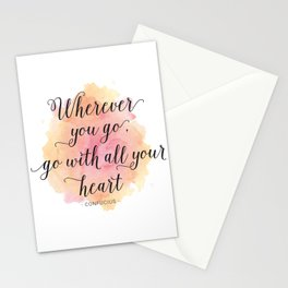 Wherever you go, go with all your heart. Confucius Stationery Cards