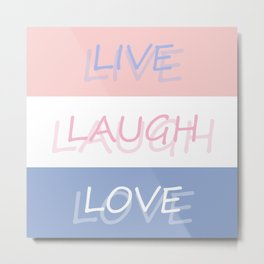 Live Laugh Love Pantone Colors 2016 Metal Print