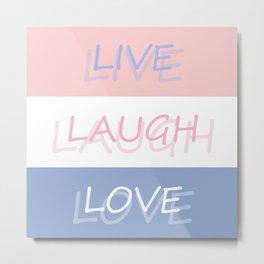 Live Laugh Love Pantone Colors 2016 Metal Print