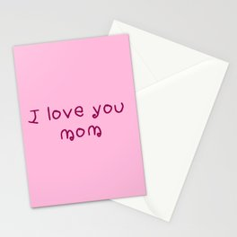 I love you mom - mother's day Stationery Cards