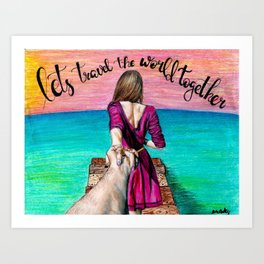 Lets Travel the World Together Art Print