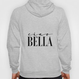 Hello Gorgeous Gift For Her Hello Sign Ciao Bella Printable Art Love Sign Hello Beautiful Valentines Hoody