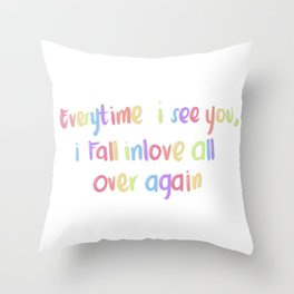 Every time I see you Throw Pillow