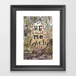 He Calls Me Lovely Framed Art Print