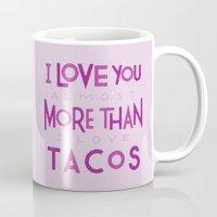 taco Mugs featuring Taco Valentine by Josh LaFayette