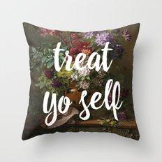 treat yo self Throw Pillow