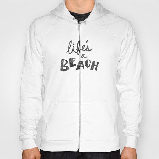 Life's a Beach. Hoody