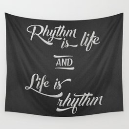 Rhythm is Life Wall Tapestry