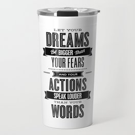 Let Your Dreams Be Bigger Than Your Fears black-white typography design poster home wall decor Travel Mug