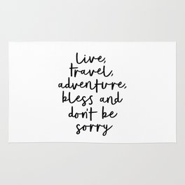 Live Travel Adventure Bless and Don't Be Sorry black and white modern typography home wall decor Rug