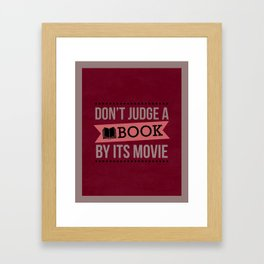 Don't Judge a Book by Its Movie Framed Art Print