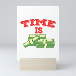 """Simple and creative """"Times Is Money"""" tee design. Perfect for gift to your family and friends!  Mini Art Print"""