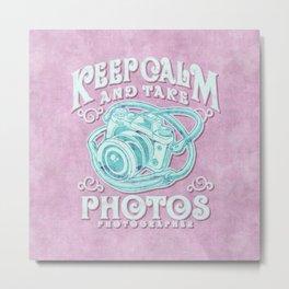 Keep calm and take photos art Metal Print