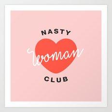 Nasty Woman Club Art Print