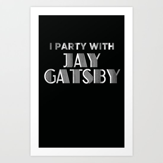 I party with Jay Gatsby Art Print