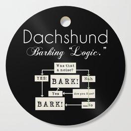 """Barking is the Option"" Dachshund Black White Cutting Board"