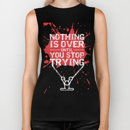 Lab No. 4 - Nothing Is Over Until You Stop Trying Gym Motivational Quotes Poster Biker Tank