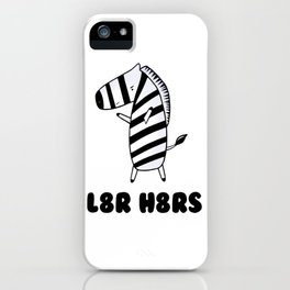 Later Hater Zebra iPhone Case