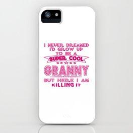 Super Cool GRANNY is Killing It! iPhone Case