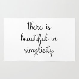 there is beautiful in simplicity Rug