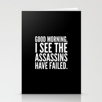 sayings Stationery Cards featuring Good morning, I see the assassins have failed. (Black) by CreativeAngel