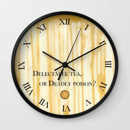 Delectable tea, or Deadly poison? Wall Clock