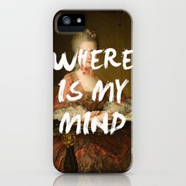 WHERE IS MY MIND iPhone Case