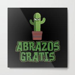 Abrazos Gratis - Funny Cactus Pun Gift Metal Print