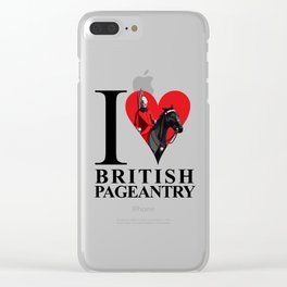 I Love British Pageantry Clear iPhone Case