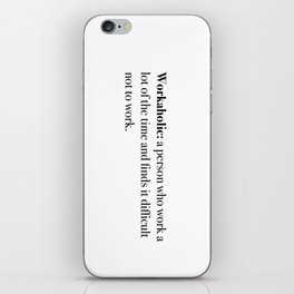 workaholic iPhone Skin