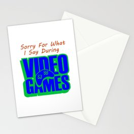 Sorry For What I Say During Video Games 1 Stationery Cards