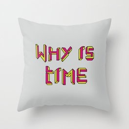 Why is Time Throw Pillow