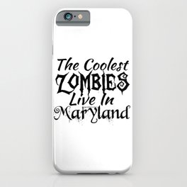 Maryland The Coolest Zombies iPhone Case