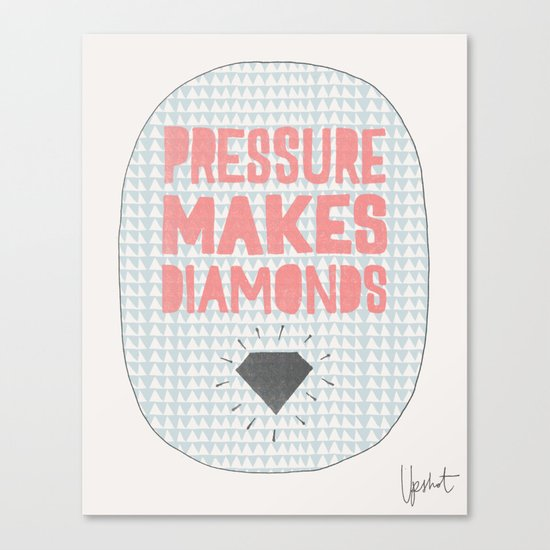 Pressure Makes Diamonds Canvas Print