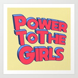 Power To The Girls Art Print