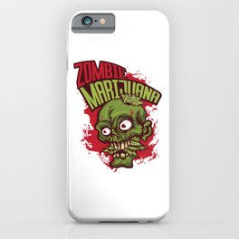 A Unique Detailed Zombie Tee For Yourself? Here's An Awesome T-shirt Saying Zombie Marijuana Design iPhone Case