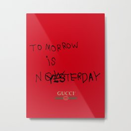 GUCCI/TOMORROW IS NOW Metal Print