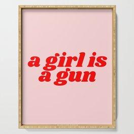 a girl is a gun Serving Tray