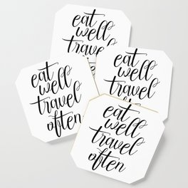 Eat Well Travel Often, Travel Quote, Travel More Coaster
