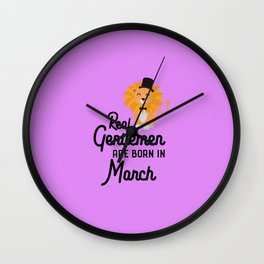 Real Gentlemen are born in March T-Shirt Dor48 Wall Clock