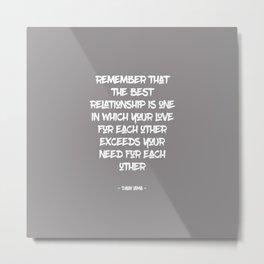The Best Relationship | Dalai Lama Quote Metal Print