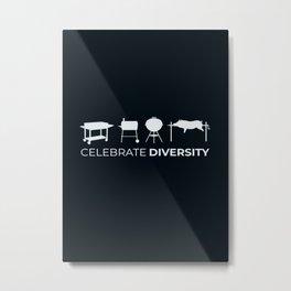 Hobbies BBQ Celebrate Diversity Metal Print