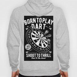 Born To Play Dart Hoody