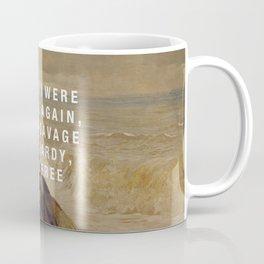 half-savage and hardy, and free Coffee Mug