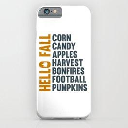 Hello Fall Corn Candy Apples Harvest Bonfires iPhone Case
