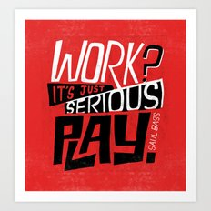 Serious Play. Art Print