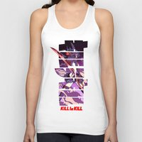 kill la kill Tank Tops featuring Kill by feimyconcepts05
